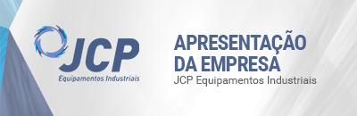 Apresentação da empresa e produtos JCP Equipamentos Industriais